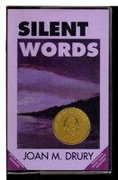 SILENT WORDS. by Drury, Joan M.