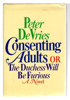 CONSENTING ADULTS or The Duchess Will Be Furious. by De Vries, Peter.