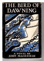 THE BIRD OF DAWNING or The Fortune of the Sea. by Masefield, John.