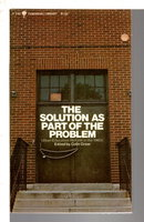 THE SOLUTION AS PART OF THE PROBLEM: Urban Education Reform in the 1960s by Greer, Colin, editor