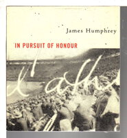 IN PURSUIT OF HONOUR. by Humphrey, James.