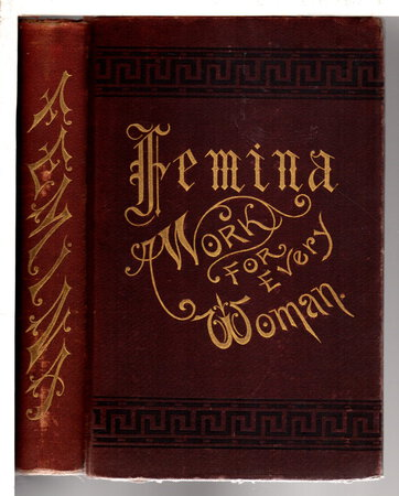 FEMINA: A Work for Every Woman, Illustrated. by Miller, Dr. John Alexander.