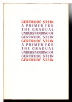 A PRIMER FOR THE GRADUAL UNDERSTANDING OF GERTRUDE STEIN. by Stein, Gertrude, edited by Robert Bartlett Hass
