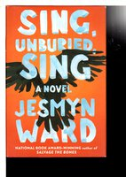 SING, UNBURIED, SING. by Ward, Jesmyn.