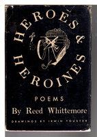 HEROES & HEROINES: Poems by Whittemore, Reed (1919-2012)