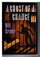 A GHOST OF A CHANCE. by Crider, Bill.