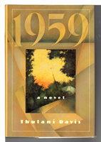 1959: A Novel. by Davis, Thulani.