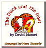 Another image of THE DUCK AND THE GOAT. by Mamet, David; Illustrated by Maya Kennedy.