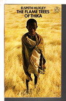 THE FLAME TREES OF THIKA: Memories of an African Childhood. by Huxley, Elspeth.