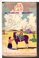 THE LITTLE INDIAN WEAVER. by Brandeis, Madeline (1897-1937)