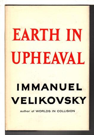 EARTH IN UPHEAVAL. by Velikovsky, Immanuel.