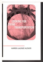 LOOKING FOR DIVINE TRANSPORTATION. by Alenier, Karren Lalonde.