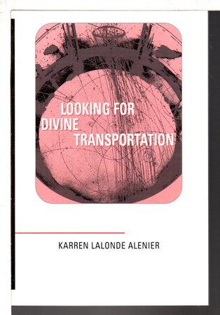 LOOKING FOR DIVINE TRANSPORTATION. by Alenier, Karren Lalonde.