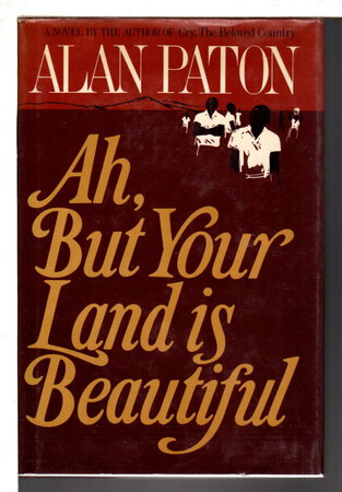 AH, BUT YOUR LAND IS BEAUTIFUL by Paton, Alan