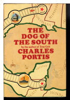 DOG OF THE SOUTH. by Portis, Charles