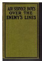 THE AIR SERVICE BOYS OVER THE ENEMY'S LINES or The German Spy's Secret, #2. by Beach, Charles Amory.