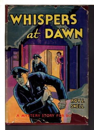 WHISPERS AT DAWN or The Eye: A Mystery Story for Boys #17. by Snell, Roy J. (1878-1959)