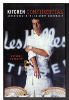 KITCHEN CONFIDENTIAL: Adventures in the Culinary Underbelly. by Bourdain, Anthony.