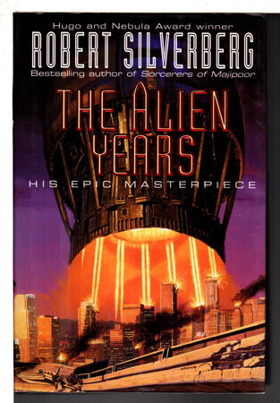THE ALIEN YEARS. by Silverberg, Robert.
