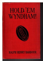 HOLD 'EM WYNDHAM! by Barbour, Ralph Henry (1870-1944.)