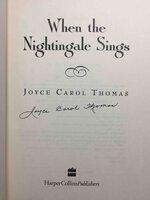 WHEN THE NIGHTINGALE SINGS. by Thomas, Joyce Carol (1938-2016)