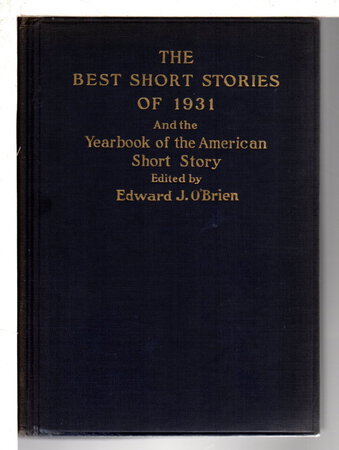 THE BEST SHORT STORIES 1931 and The Yearbook Of The American Short Story. by O'Brien, Edward J., editor; F. Scott Fitzgerald, William Faulkner and others, contributors.