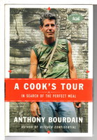 A COOK'S TOUR: In Search of the Perfect Meal. by Bourdain, Anthony.