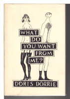 WHAT DO YOU WANT FROM ME? And Fifteen Other Stories. by Dorrie, Doris.