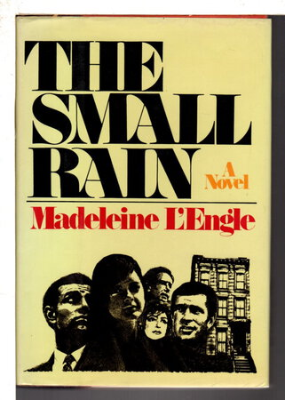 THE SMALL RAIN. by L'Engle, Madeleine.