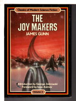 THE JOY MAKERS. by Gunn, James, . Foreword by Isaac Asimov.