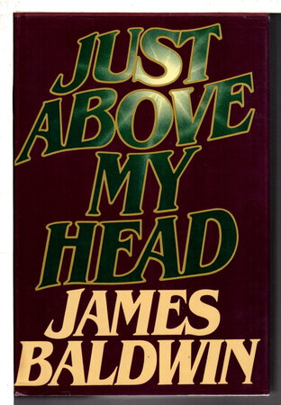 JUST ABOVE MY HEAD by Baldwin, James