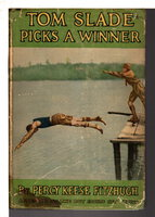 TOM SLADE PICKS A WINNER. #13 in series. by Fitzhugh, Percy Keese