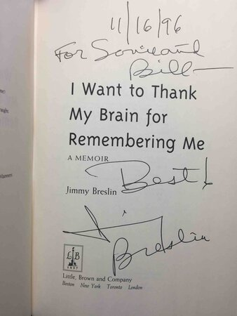 I WANT TO THANK MY BRAIN FOR REMEMBERING ME: A Memoir. by Breslin, Jimmy.