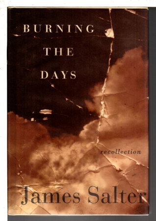 BURNING THE DAYS: Recollection. by Salter, James.