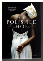 THE POLISHED HOE. by Clarke, Austin.