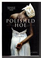 THE POLISHED HOE. by Clarke, Austin.
