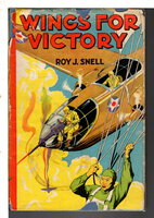 WINGS FOR VICTORY. by Snell, Roy C.