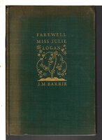 FAREWELL MISS JULIE LOGAN: A Wintry Tale. by Barrie, J. M.