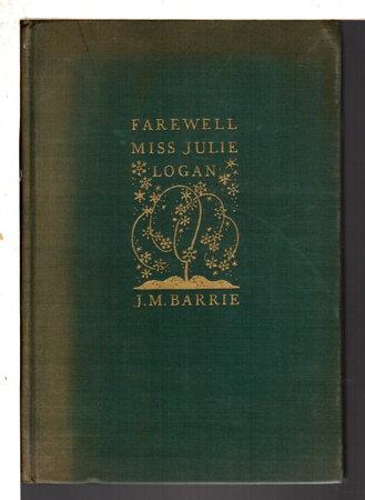 FAREWELL MISS JULIE LOGAN: A Wintry Tale. by Barrie, J. M.