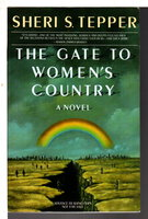 THE GATE TO WOMEN'S COUNTRY. by Tepper, Sheri.
