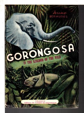 GORONGOSA: IN THE KINGDOM OF THE WILD. by Bermudes, Nuno.