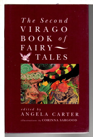 THE SECOND VIRAGO BOOK OF FAIRY TALES. by Carter, Angela, editor.