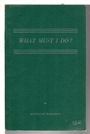 WHAT MUST I DO? by Nutrition Research.