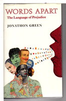 WORDS APART: The Language of Prejudice. by Green, Jonathon,