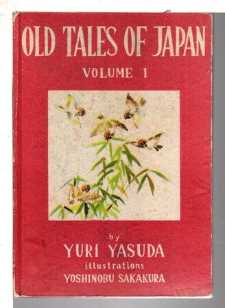OLD TALES OF JAPAN: Volume I. by Yasuda, Yuri, Illustrated by Yoshinobu Sakakura.