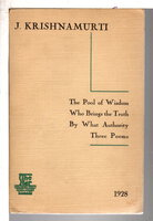 THE POOL OF WISDOM, WHO BRINGS THE TRUTH, BY WHAT AUTHORITY, THREE POEMS and Two Theosophy Brochures (3 items) by Krishnamurti, J. (1895 - 1986); C. W. Leadbetter and L. W. Rogers.