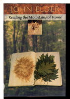 READING THE MOUNTAINS OF HOME. by Elder, John.