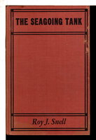 THE SEAGOING TANK. Radio-Phone Boys Series #4. by Snell, Roy J.