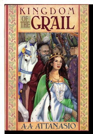 KINGDOM OF THE GRAIL. by Attanasio, A.A.