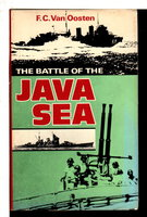 THE BATTLE OF THE JAVA SEA: The Sea Battles in Close-up Series. by van Oosten, F. C.